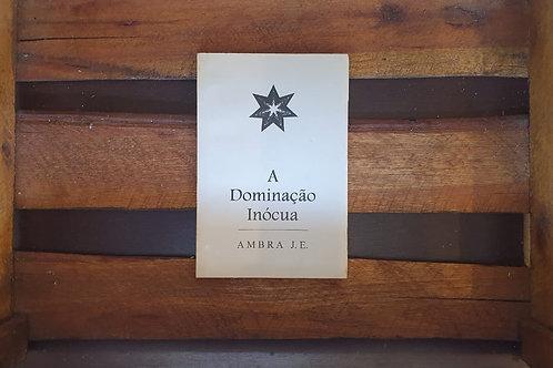 A Dominação Inócua - Ambra J.E.