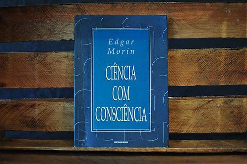 Ciência com consciência - Edgar Morin