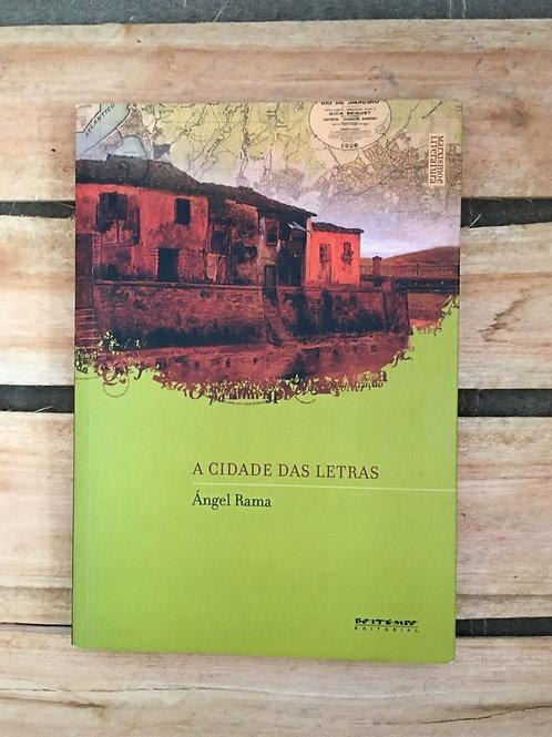 A cidade das Letras - Ángel Rama