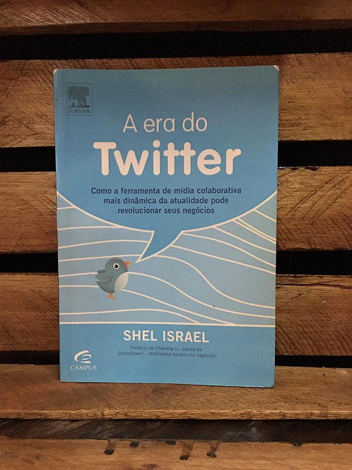 A era do twitter - Shel Israel