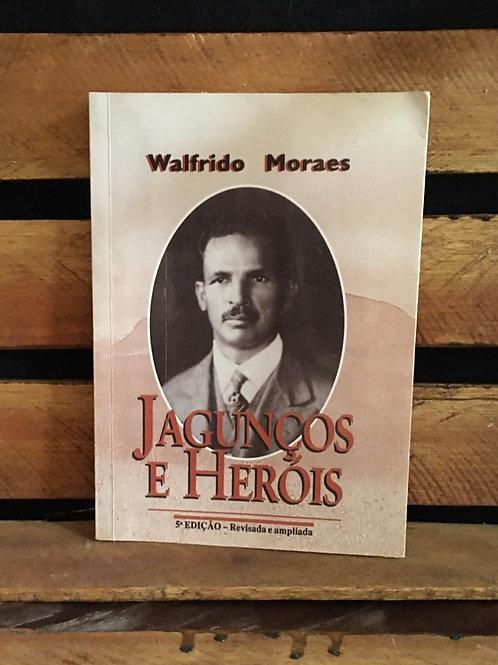Jagunços e Heróis - Walfrido Moraes