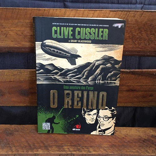 Uma aventura dos Fargo: O Reino - Clive Cussler e Grant Blackwood
