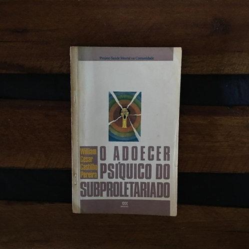 O Adoecer Psíquico do Subproletariado - William Cesar Castilho Pereira