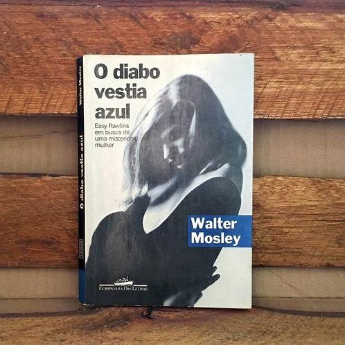 O diabo vestia azul - Walter Mosley