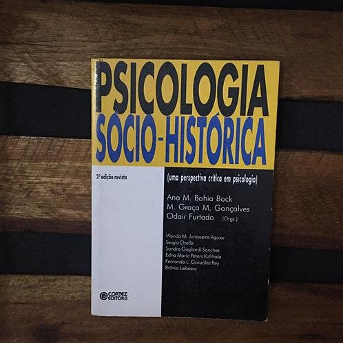 Psicologia Sócio-Histórica - Ana M. Bahia Bock e Outros Orgs.