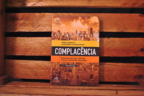 Complacência - Fabio Giambiagi e Alexandre Schwartsman