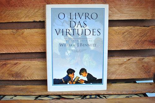 O Livro das Virtudes: uma antologia - William Bennett