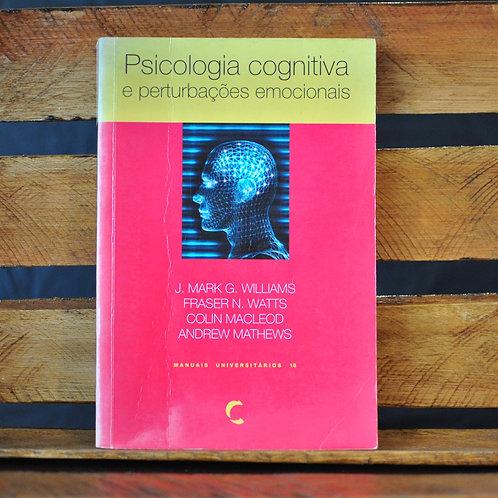 PSICOLOGIA COGNITIVA E PERTUBAÇÕES EMOCIONAIS - J. MARK G. WILLIAMS e outros