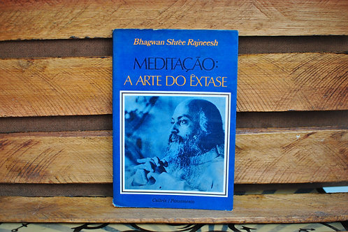 Meditação: a Arte do Êxtase - Bhagwan Shree Rajneesh (Osho)