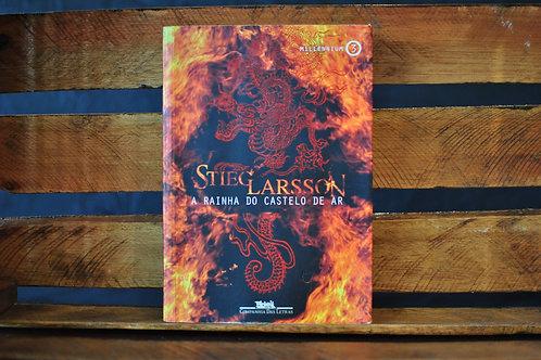 A rainha do castelo de ar: millenium 3  - Stieg Larsson