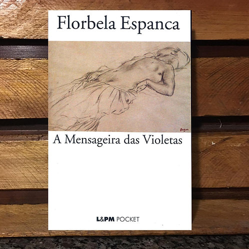 A Mensageira das Violetas  - Florbela Espanca