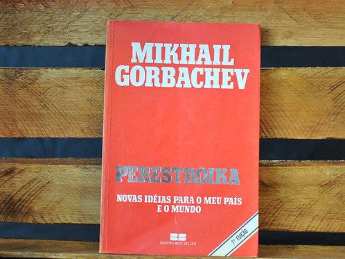 Perestroika - Novas ideias para o meu país e o mundo   Mikhail Gorbachev