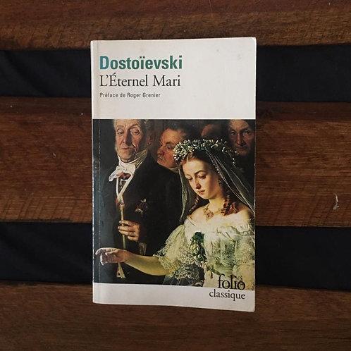 L'Éternel Mari - Dostoievski