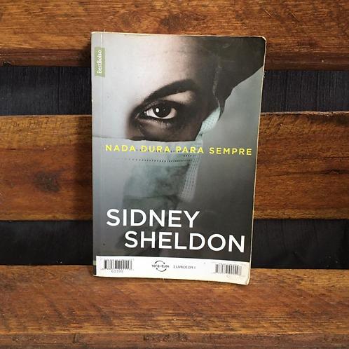 Nada Dura Para Sempre / Se Houver Amanhã - Sidney Sheldon