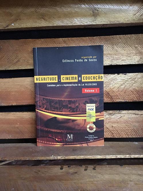Negritude, Cinema e Educação vol 1 - Edileuza Penha de Souza