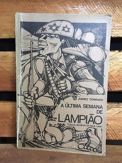 A última semana de lampião - Juarez Conrado