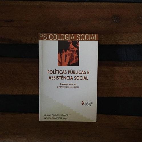 POLITICAS PÚBLICAS E ASSISTENCIA SOCIAL - Lilian Rodrigues da Cruz; Neuza Guares