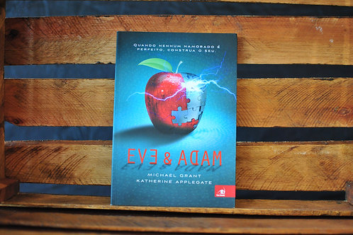 EVE E ADAM - MICHAEL GRANT E KATHERINE APPLEGATE