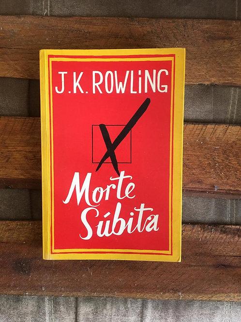 Morte Súbita - J K Rowling