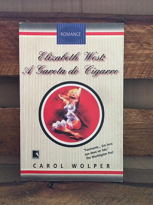 Elizabeth West: a Garota do Cigarro - Carol Wolper