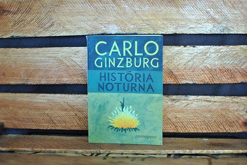 HISTÓRIA NOTURNA - Carlo Ginzburg