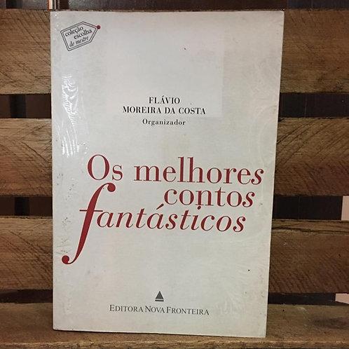 Os Melhores Contos Fantásticos - Flávio Moreira da Costa (org.)