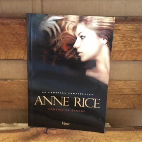 CÂNTICO DE SANGUE: AS CRÔNICAS VAMPIRESCAS - Anne Rice