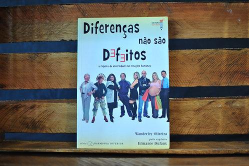 DIFERENÇAS NÃO SÃO DEFEITOS - WANDERLEY OLIVEIRA / ERMANCE DUFAUX