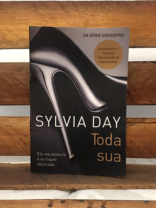 Toda Sua vol.1 série crossfire - Sylvia Day