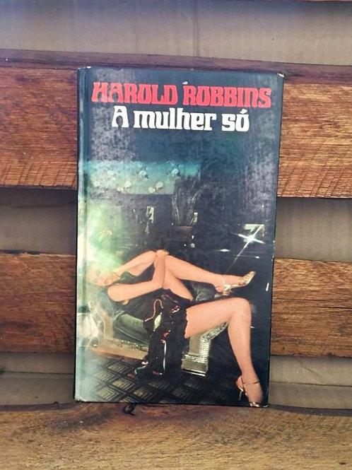 A Mulher Só - Harold Robbins