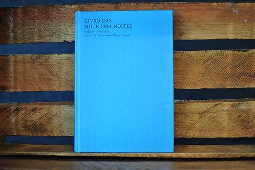 Livro das mil e uma noites  volume 1: ramo sírio - Anônimo Trad Mamede Mustafa