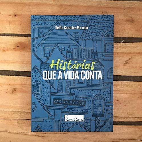 Historias que a Vida Conta - Delfin Gonzalez Miranda