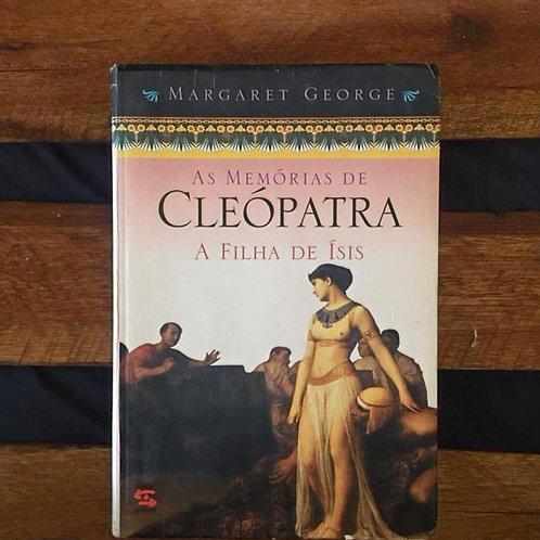 As Memorias de Cleópatra 1: a Filha de Isis - Margaret George