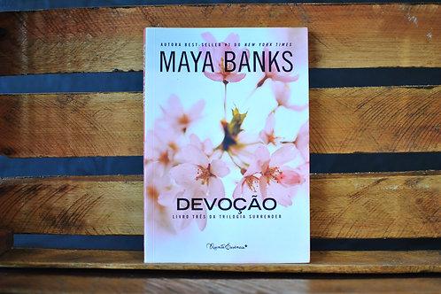 Devoção livro 3 - Maya Banks