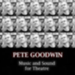 PETE GOODWIN - Music and Sound for Theatre