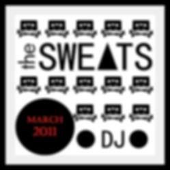 THE SWEATS (DJ) - March 2011
