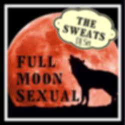 THE SWEATS (DJ) - Full Moon Sexual