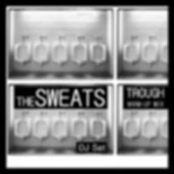 THE SWEATS (DJ) - Trough (Warm-Up Mix)