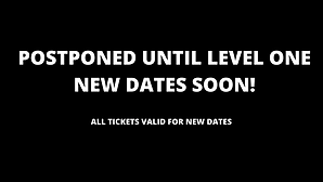 POSTPONED UNTIL LEVEL ONE NEW DATES SOON, ALL TICKETS VALID FOR NEW DATES!.png
