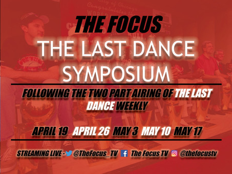 The Last Dance Symposium IV