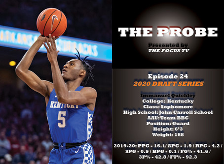 The Focus Ep.24 - Kentucky Sophomore Guard Immanuel Quickley