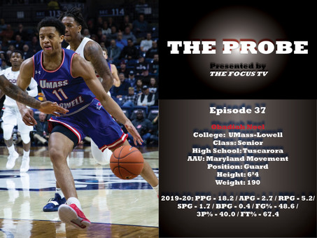 The Probe Ep. 37 - UMass-Lowell Senior Guard Obadiah Noel