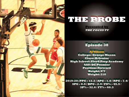 The Probe Ep.38 - George Mason Forward AJ Wilson