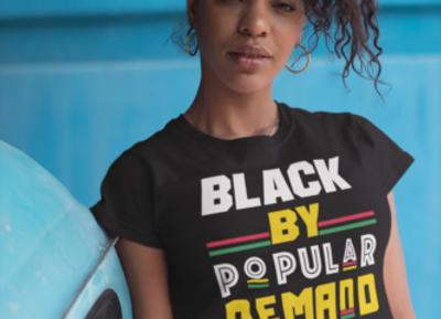 Black By Popular Demand Women's T- Shirt