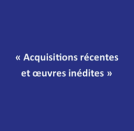 2021 Acquisitions récentes et oeuvres in