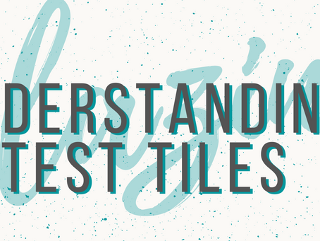 Understanding test tiles