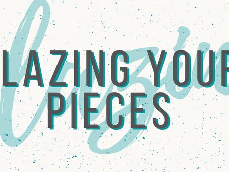 Glazing your pieces