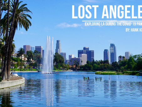 Lost Angeles - Exploring LA During the COVID-19 Pandemic