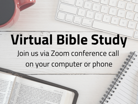 Midweek Bible Study on Thursdays at 7:00 PM via Zoom