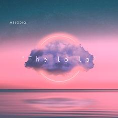 Melodiq - The La La - Cover.jpg